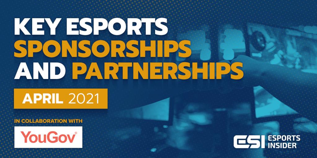 Key esports sponsorships and partnerships, April 2021
